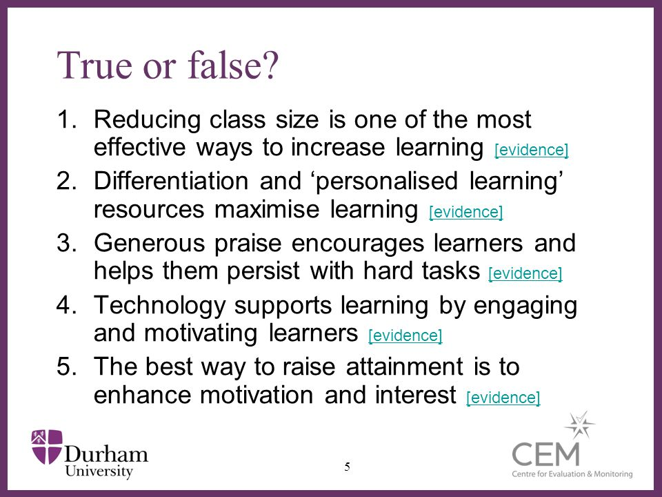 True or false Reducing class size is one of the most effective ways to increase learning [evidence]